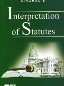 Singhal's Interpretation Of Statutes by Aparichit Tyagi (Paperback)