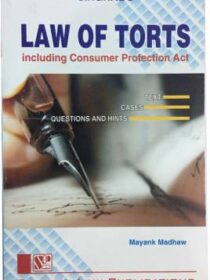 Law Of Torts (Including Consumer Protection Act) by Mayank Madhaw