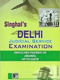 Singhal's (DJS) Delhi Judicial Service Mains Examination Unsolved Papers