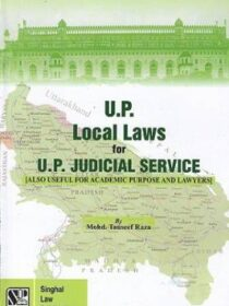 Singhal's UP Local Laws For Judicial Service by Mohd. Tauseef Raza