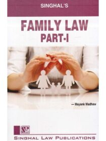 Singhal's Family Law (Part -1) by Mayank Madhaw