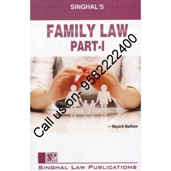 Singhal's Family Law (Part -1) by Mayank Madhaw Paperback