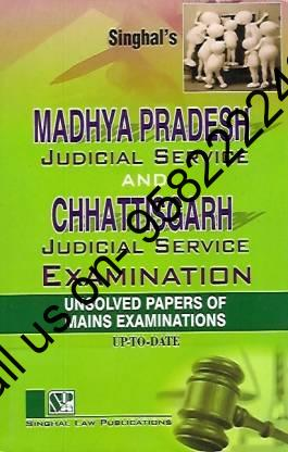 Singhal's Madhya Pradesh And Chhattisgarh Judicial Services Mains Exam Unsolved Papers