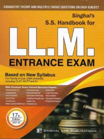 Singhal's S S Handbook For LLM Entrance Exam/ LLM Guide 17th Edition (2021-22)
