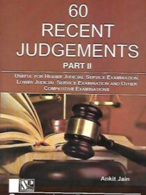 Singhal's 60 Recent Judgments Part 2 by Ankit Jain