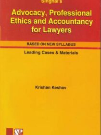 Singhal's Advocacy, Professional Ethics And Accountancy For Lawyers by Krishan Keshav
