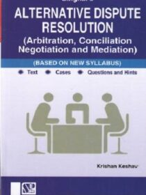 Singhal's (ADR) Alternative Dispute Resolution (Arbitration, Conciliation, Negotiation and Mediation) by Krishan Keshav