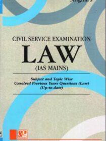Singhal's Civil Service Exam (UPSC) Law (IAS Mains)Latest edition 2021