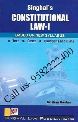 Singhal's Constitutional Law Part 1 by Krishan Keshav