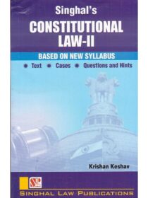 Singhal's Constitutional Law Part 2 by Krishan Keshav