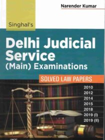 Singhal's (DJS) Delhi Judicial Service (Mains) Exam (SOLVED Law Papers) by Narender Kumar latest edition 2021