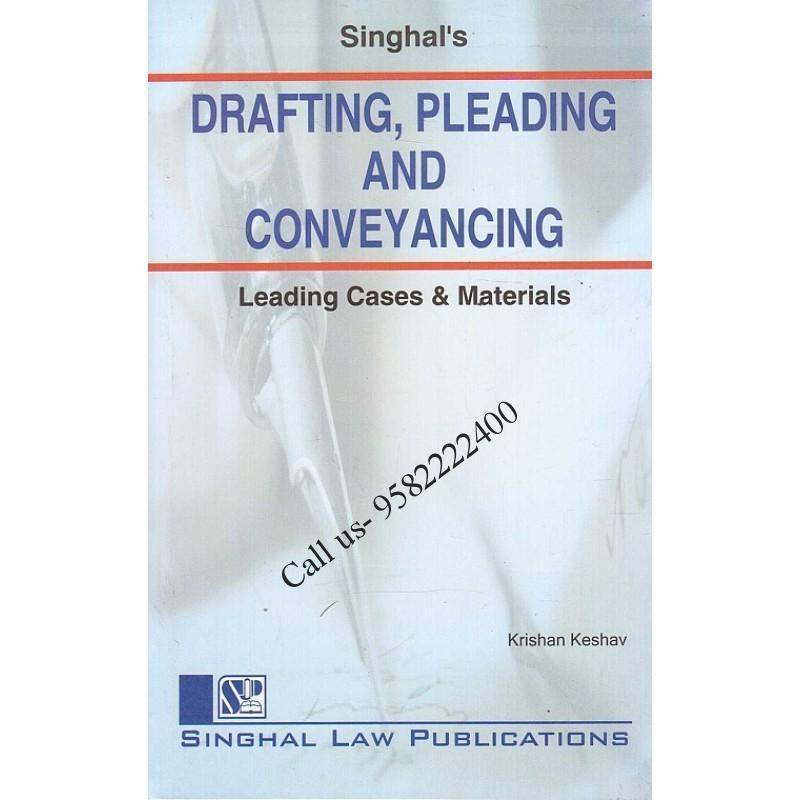 Singhal's Drafting, Pleading And Conveyancing by Krishan Keshav