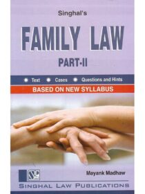 Singhal's Family Law (Part 2) by Mayank Madhaw