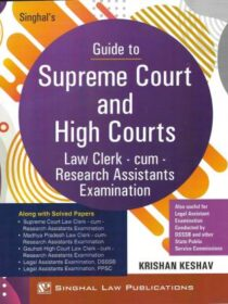 Singhal's Guide to Supreme Court and High Courts (Law Clerk cum Research Assistants Exam) by Krishan Keshav