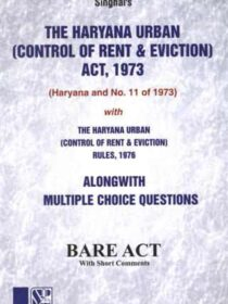 Singhal's Haryana Urban (Control of Rent and Eviction Act, 1973 and Rules 1976) with MCQs
