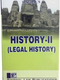 Singhal's History Part 2 (Legal History) by Sonali Singh
