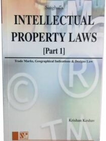 Singhal's (IPR) Intellectual Property Laws Part 1 by Krishan Keshav