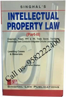 Singhal's Intellectual Property Laws Part 2 by Krishan Keshav