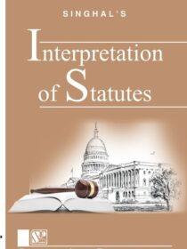 Singhal's Interpretation of Statutes by Satish Kumar
