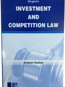 Singhal's Investment And Competition Law by Krishan Keshav