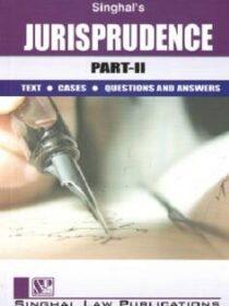Singhal's Jurisprudence Part 2 by Vishal Singh