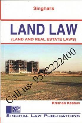 Singhal's Land Law (Land & Real Estate Laws) by Krishan Keshav