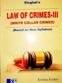 Singhal's Law Of Crimes Part 3 (White Collar Crimes) by Krishan Keshav