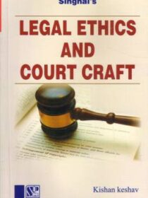 Singhal's Legal Ethics And Court Craft by Krishan Keshav