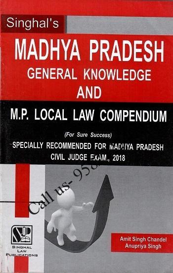 Singhal's (MP) Madhya Pradesh General Knowledge and Local Law Compendium by Anupriya Singh and Amit Singh Chandel
