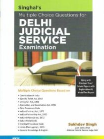 Singhal's Multiple Choice Questions (MCQs) for Delhi Judicial Service (DJS) Exam by Sukhdev Singh