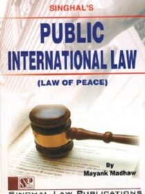 Singhal's Public International Law by Mayank Madhaw