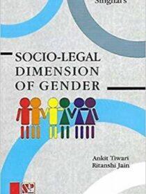 Singhal's Socio-Legal Dimension Of Gender by Ankit Tiwari & Ritanshi Jain