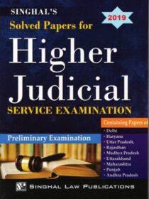 Singhal's Solved Papers For Higher Judicial Service Exam (PRELIMS) by Bhumika Jain, Shramveer Bhaskar, Pawan Kumar