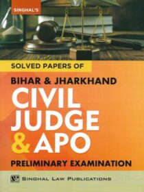 Singhal's Solved Papers Of Bihar And Jharkhand Civil Judge and APO Prelims Exam 2020