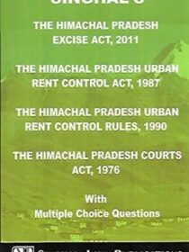 Singhal's The Himachal Pradesh Excise Act, Urban Rent Control Act and Rules, Courts Act by Bhumika Jain and Pawan Kumar