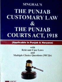 Singhal's The Punjab Customary Law and The Punjab Courts Act, 1918 with MCQs and Case Laws by Priyanka Rajpoot
