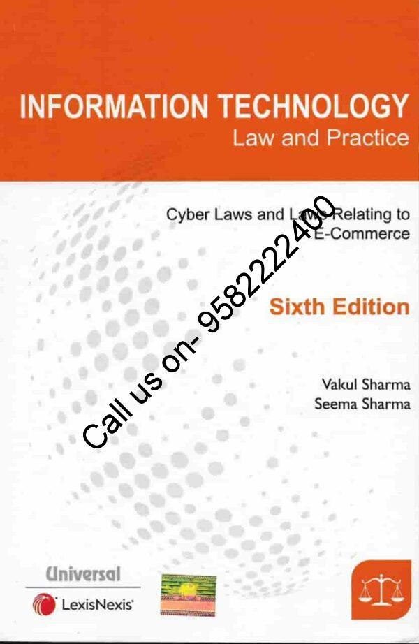 [LexisNexis] Information Technology (IT) - Cyber and E-Commerce Laws by Vakul Sharma & Seema Sharma