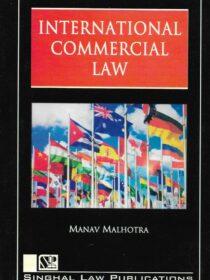Singhal's International Commercial Law by Manav Malhotra