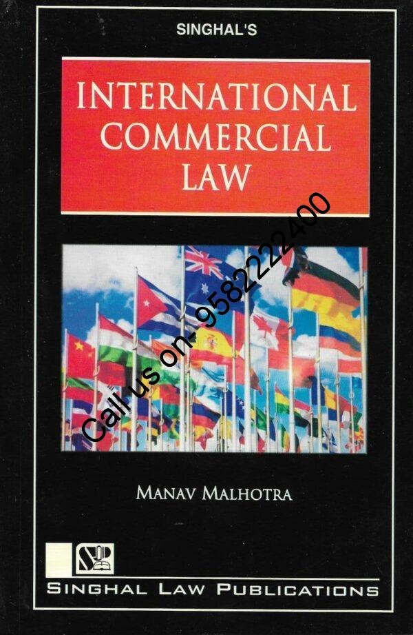 Singhal's International Commercial Law by Manav Malhotra