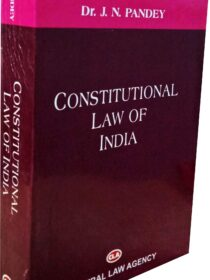 Constitutional Law of India by Dr.J N Pandey (Central Law Agency)