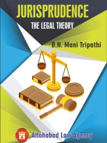 Jurisprudence The Legal Theory by B N Mani Tripathi [Allahabad law Agency]