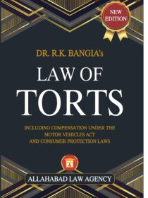 Law of Torts by Dr. RK Bangia [Allahabad Law Agency]
