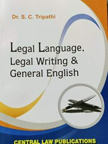 Legal Language, Legal Writing & General English by Dr. SC Tripathi [Central Law Publications]