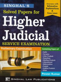 Singhal's Solved Papers for Higher Judicial Service [Prelims] Exam by Pawan Kumar