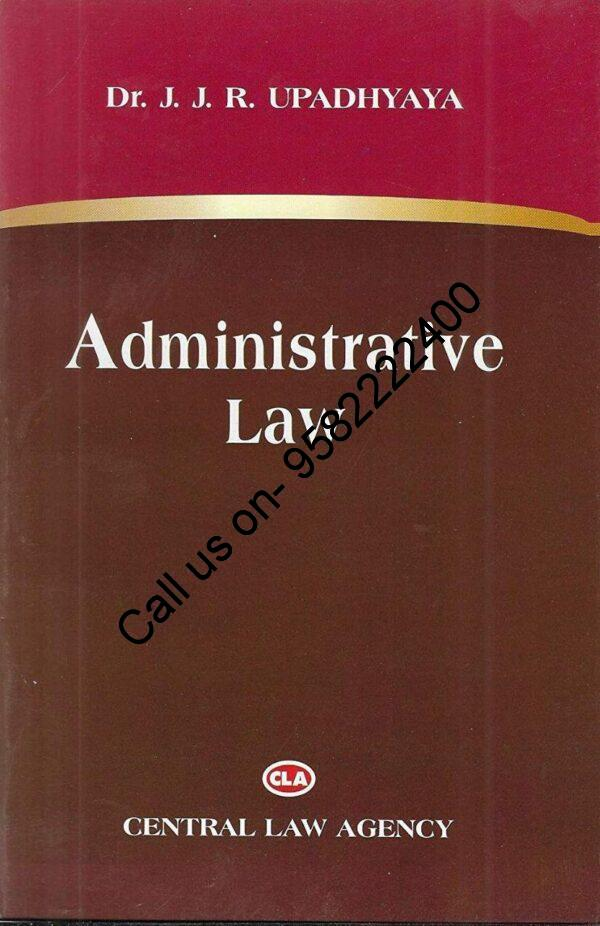 Administrative Law by Dr. J J R Upadhyaya (Central Law Agency) Cover page