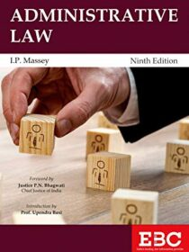 Administrative Law by IP Massey [Eastern Book Company] 2021